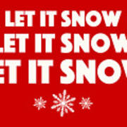 Let It Snow With Snowflakes Poster