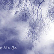 Let Me Be, Me Poster