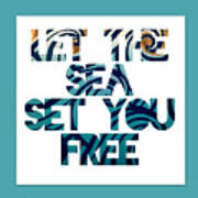 Let The Sea Set You Free Poster