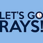 Let's Go Rays Poster