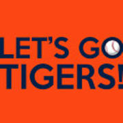 Let's Go Tigers Poster