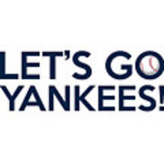 Let's Go Yankees Poster