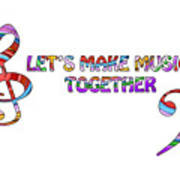 Let's Make Music Together - White Poster