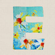 Letter E - Roman Alphabet - A Floral Expression, Typography Art Poster