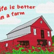 Life Is Better On A Farm Poster
