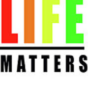 Life Matters In Rainbow Poster