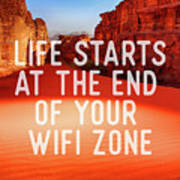 Life Starts At The End Of Your Wifi Zone Poster