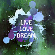 Live Love Dream Green Grunge Poster