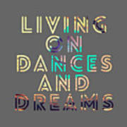 Living On Dances And Dreams Poster