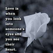 Love Is When You Look Into Someone's Eyes And You See Their Hear Poster