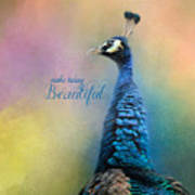 Make Today Beautiful - Peacock Art Poster