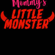 Mommys Little Monster Clothing For Everyone Halloween Scary Love Mom Gift Or Present Sibling Clothi Poster