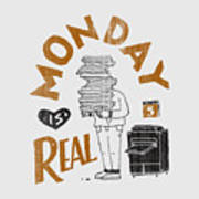 Monday Is Real Poster