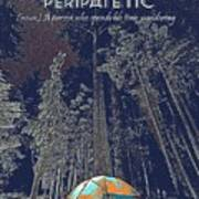 Motivational Travel Poster - Peripatetic 2 Poster