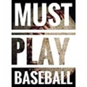 Must Play Baseball Typography Poster