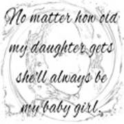My Daughter - My Baby Girl Poster