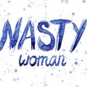 Nasty Woman Such A Nasty Woman Art Poster