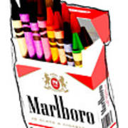 Oh These Arnt Cigarettes Just Crayons Poster