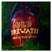 Old Firewater Aged In The Woods Poster