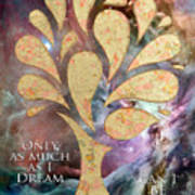 Only As Much As I Dream Can I Be Poster