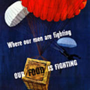 Our Food Is Fighting - Ww2 Poster