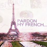Paris Eiffel Tower Typography Montage Collage - Pardon My French  Poster