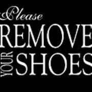 Please Remove Your Shoes Poster