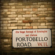 Portobello Road Sign On A Grunge Brick Wall In London England Poster