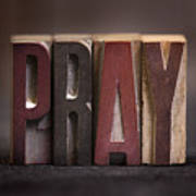 Pray - Antique Letterpress Letters Poster
