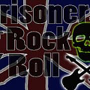 Prisoners Of Rock N Roll Poster