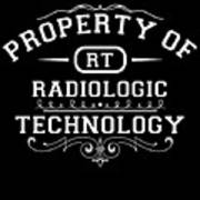 Property Of Radiologic Technology Poster