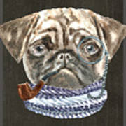 Pug Monacle Scarf Pipe Dogs In Clothes Poster