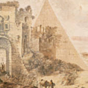 Pyramid Of Cestius And The Porta San Paolo, Rome Poster