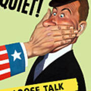 Quiet - Loose Talk Can Cost Lives  Poster