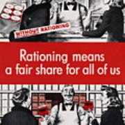 Rationing Means A Fair Share For All Poster by Everett