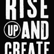 Rise Up And Create- Art by Linda Woods Poster