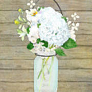 Rustic Country White Hydrangea N Matillija Poppy Mason Jar Bouquet On Wooden Fence Poster