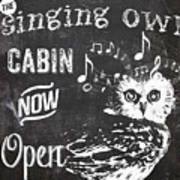 Singing Owl Cabin Rustic Sign Poster