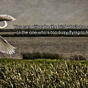 Snowy Egret Inspirational Quote Poster