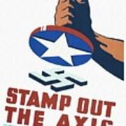 Stamp Out The Axis - Restored Poster