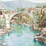 Stari Most Bridge Over The Neretva River In Mostar Bosnia Herzegovina Poster