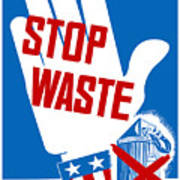 Stop Waste It's Your Patriotic Duty Poster