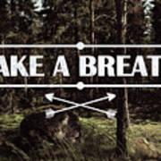 Take A Breath Poster