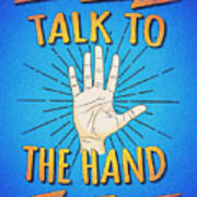 Talk To The Hand Funny Nerd And Geek Humor Statement Poster