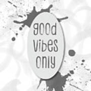 Text Art Good Vibes Only - Grey Poster