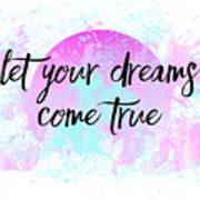 Text Art Let Your Dreams Come True Poster