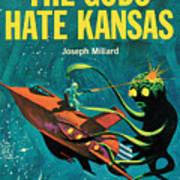 The Gods Hate Kansas Poster