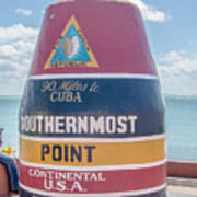 The Key West Florida Buoy Sign Marking The Southernmost Point On Poster