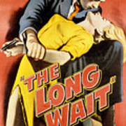 The Long Wait, Anthony Quinn, Peggie Poster by Everett