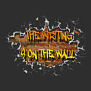 The Writing Is On The Wall Poster